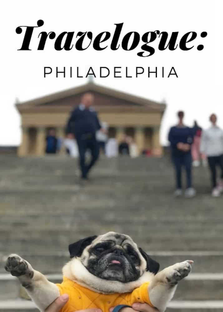 Travelogue: Philadelphia